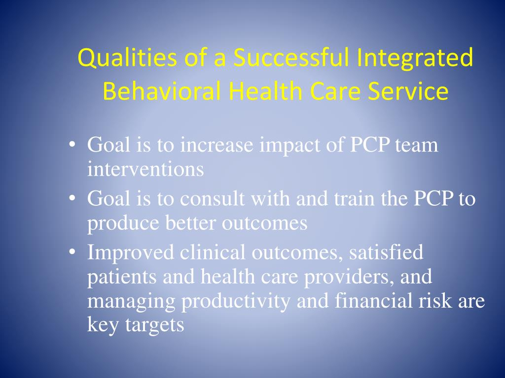 Qualities of a Successful Integrated Behavioral Health Care Service