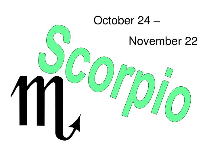 October 24 –