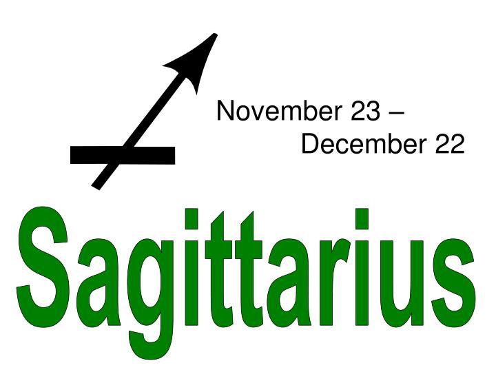 November 23 –