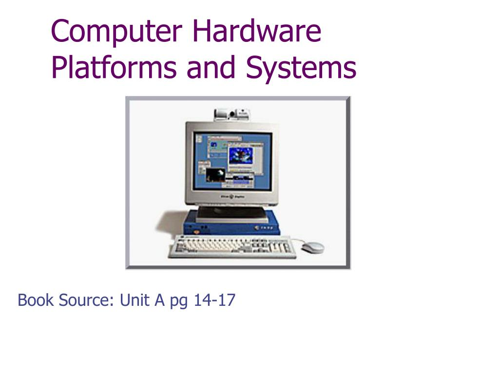 computer hardware platforms and systems l.