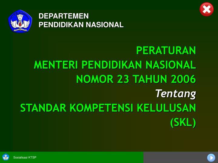 Peraturan menteri pendidikan nasional nomor 23 tahun 2006 tentang standar kompetensi kelulusan skl
