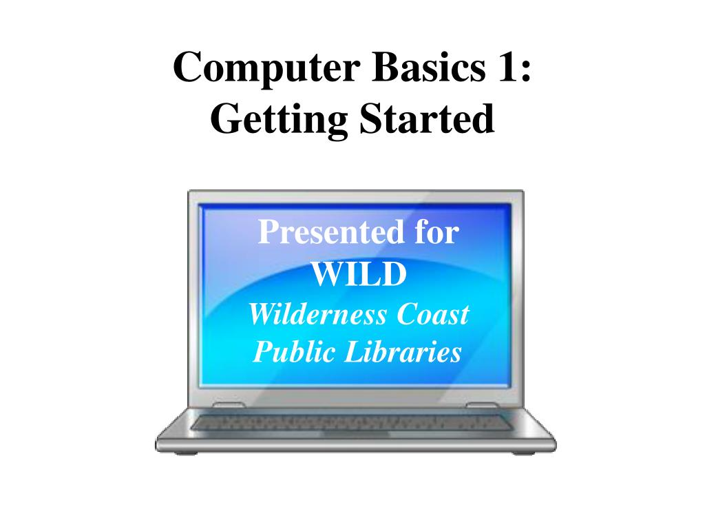 computer basics 1 getting started l.