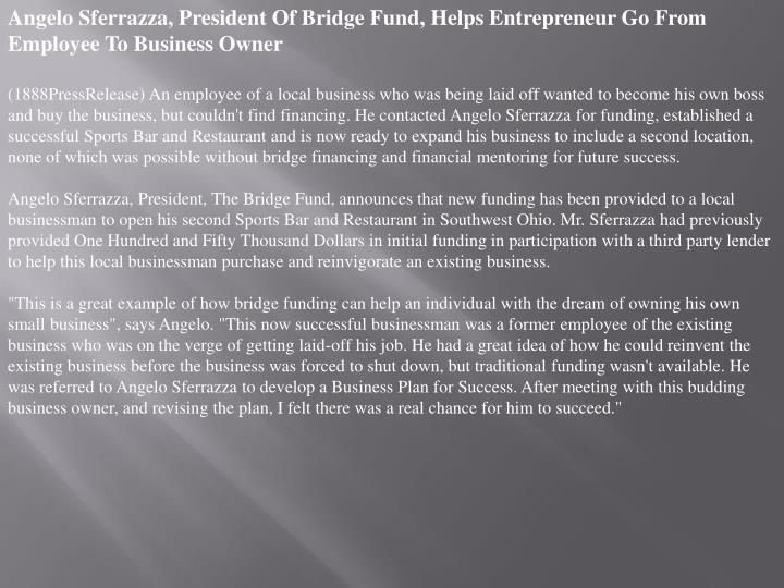 Angelo Sferrazza, President Of Bridge Fund, Helps Entrepreneur Go From Employee To Business Owner