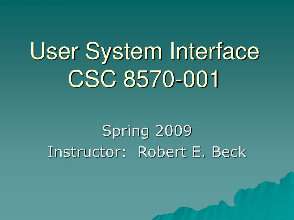 user system interface csc 8570 001 l.
