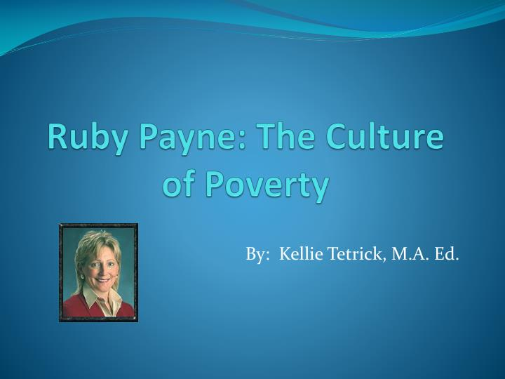 essay on ruby payne Read quicklet on ruby k payne's a framework for understanding poverty (cliffnotes-like summary) by jeff davis with rakuten kobo about the book a framework for understanding poverty provides important insight into.