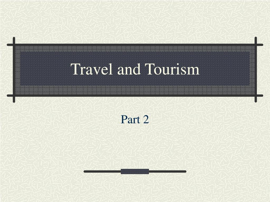 travel and tourism l.
