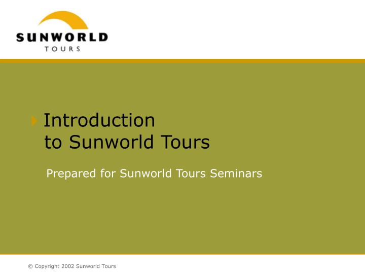 introduction to sunworld tours n.