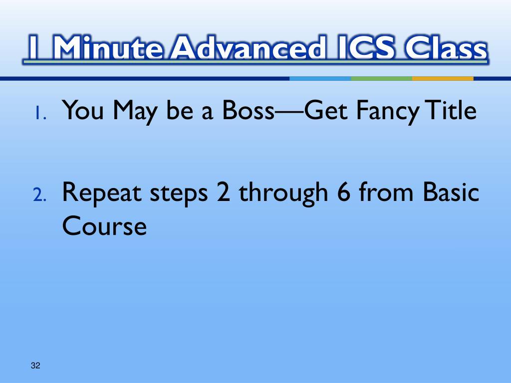 1 Minute Advanced ICS Class