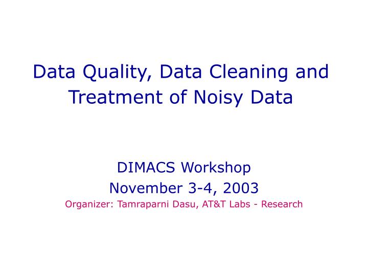 data quality data cleaning and treatment of noisy data n.