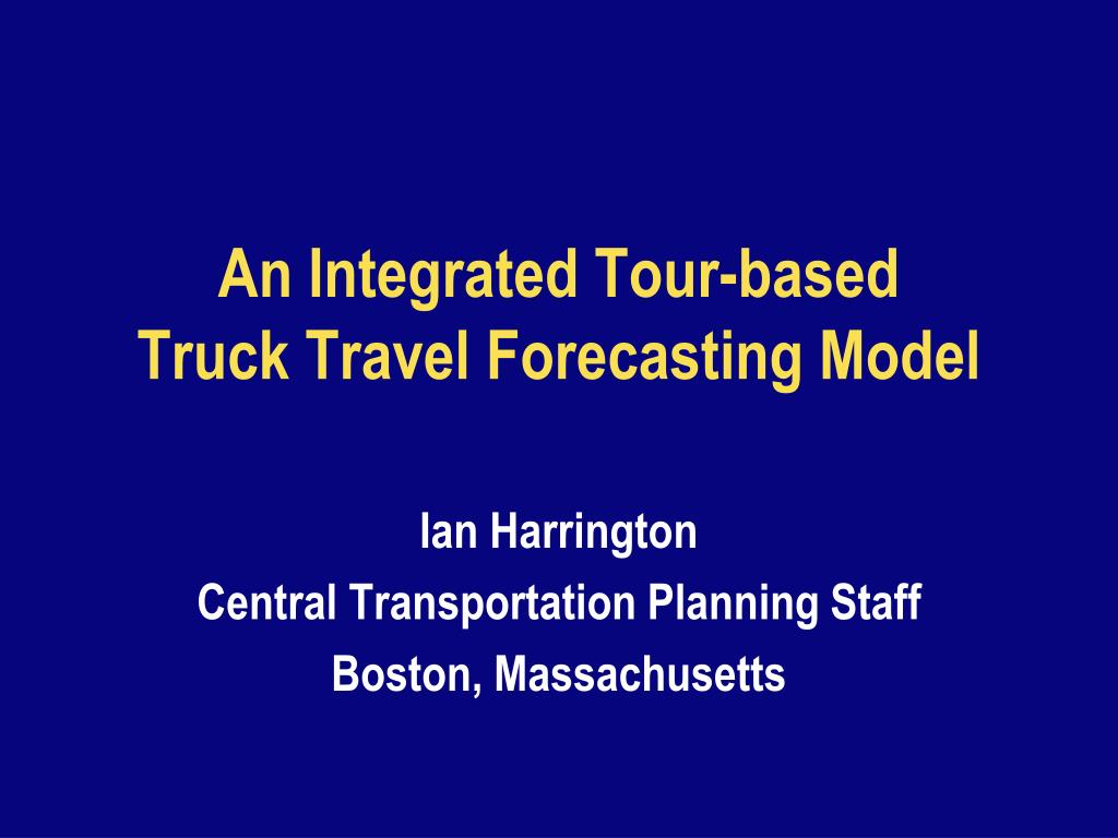 an integrated tour based truck travel forecasting model l.