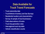 data available for truck travel forecasts