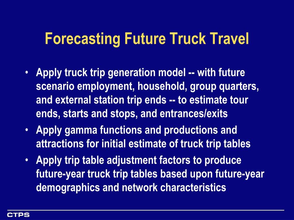 Forecasting Future Truck Travel