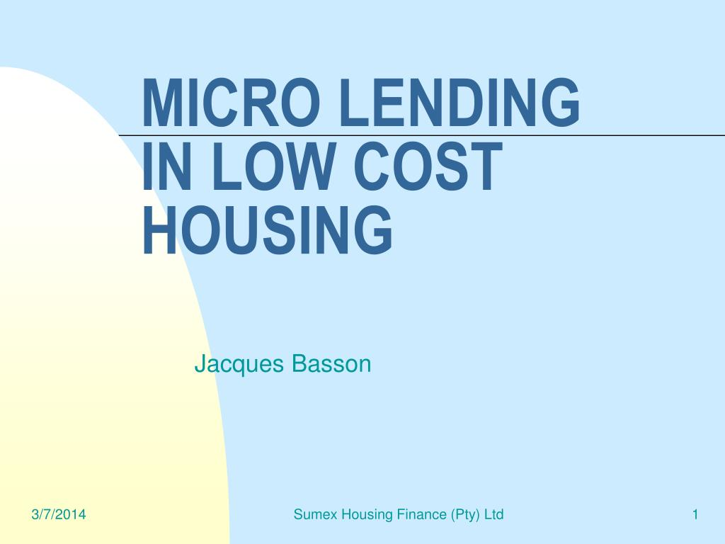 micro lending in low cost housing l.