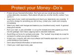 protect your money do s