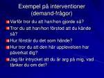 exempel p interventioner demand fr gor