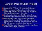 london parent child project
