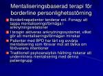 mentaliseringsbaserad terapi f r borderline personlighetsst rning