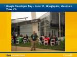 google developer day june 12 googleplex mountain view ca
