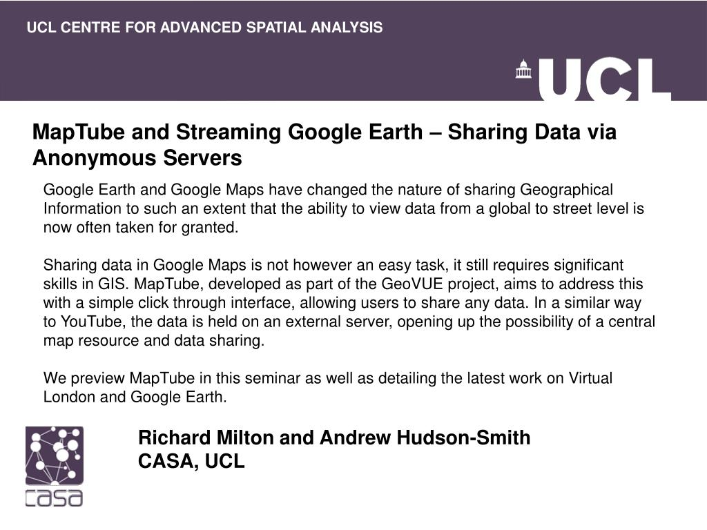 maptube and streaming google earth sharing data via anonymous servers l.