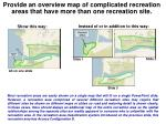 provide an overview map of complicated recreation areas that have more than one recreation site