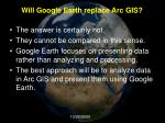 will google earth replace arc gis