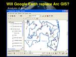 will google earth replace arc gis19