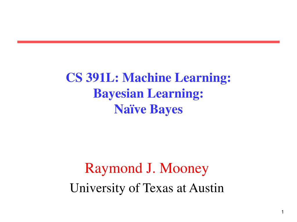 cs 391l machine learning bayesian learning na ve bayes l.