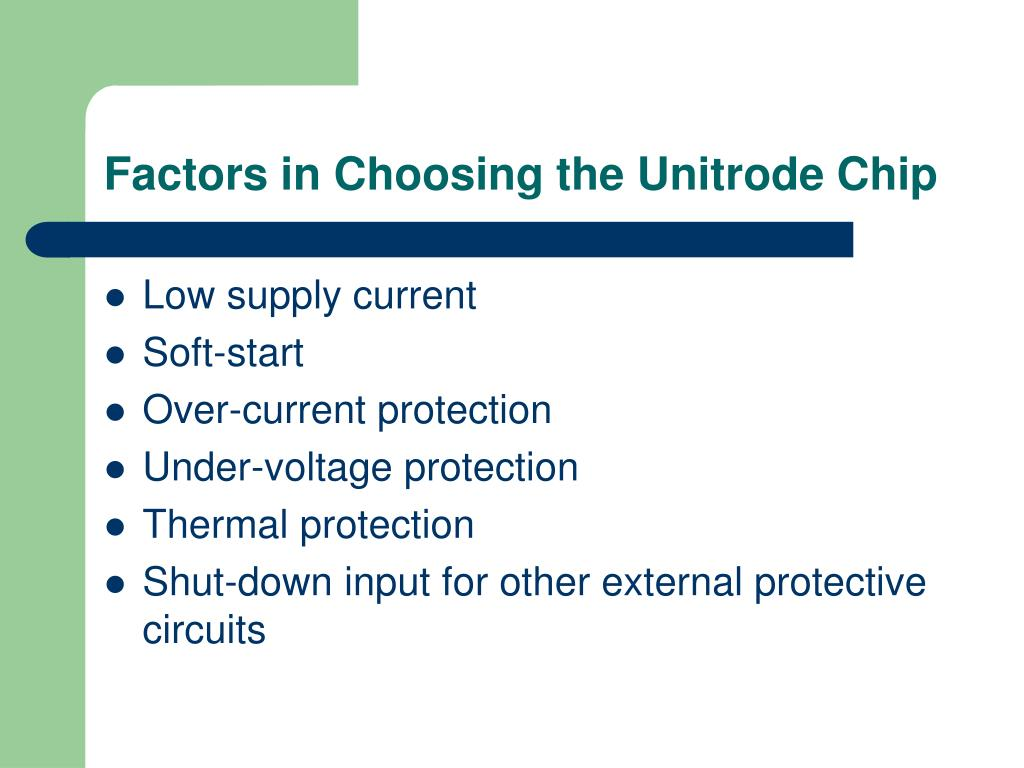 Factors in Choosing the Unitrode Chip