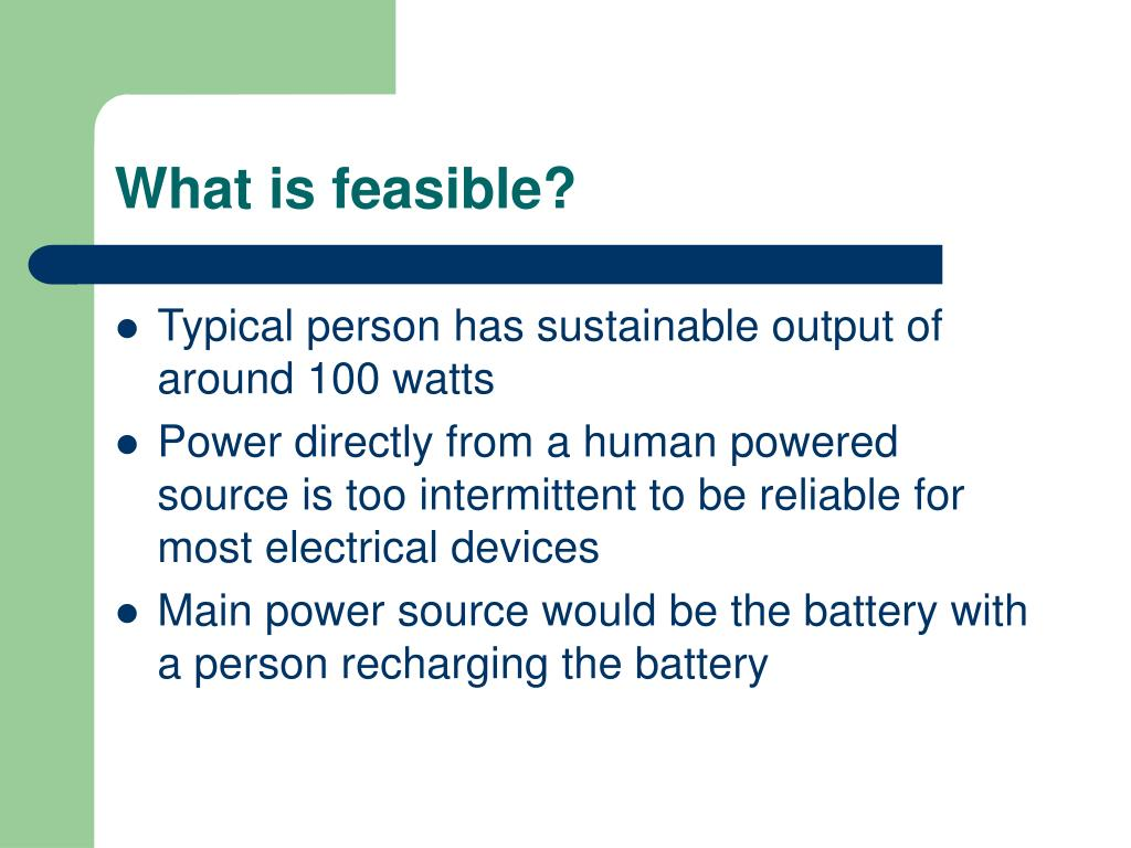 What is feasible?