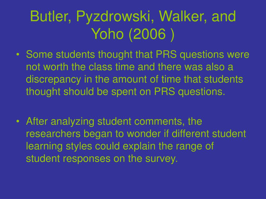 Butler, Pyzdrowski, Walker, and Yoho (2006 )