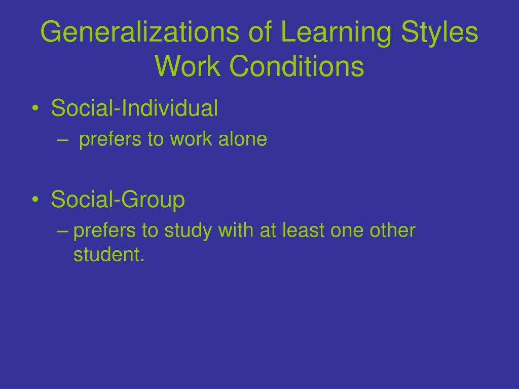 Generalizations of Learning Styles Work Conditions