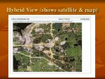 hybrid view shows satellite map