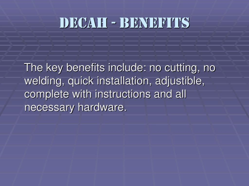Decah - Benefits