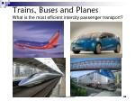 trains buses and planes what is the most efficient intercity passenger transport