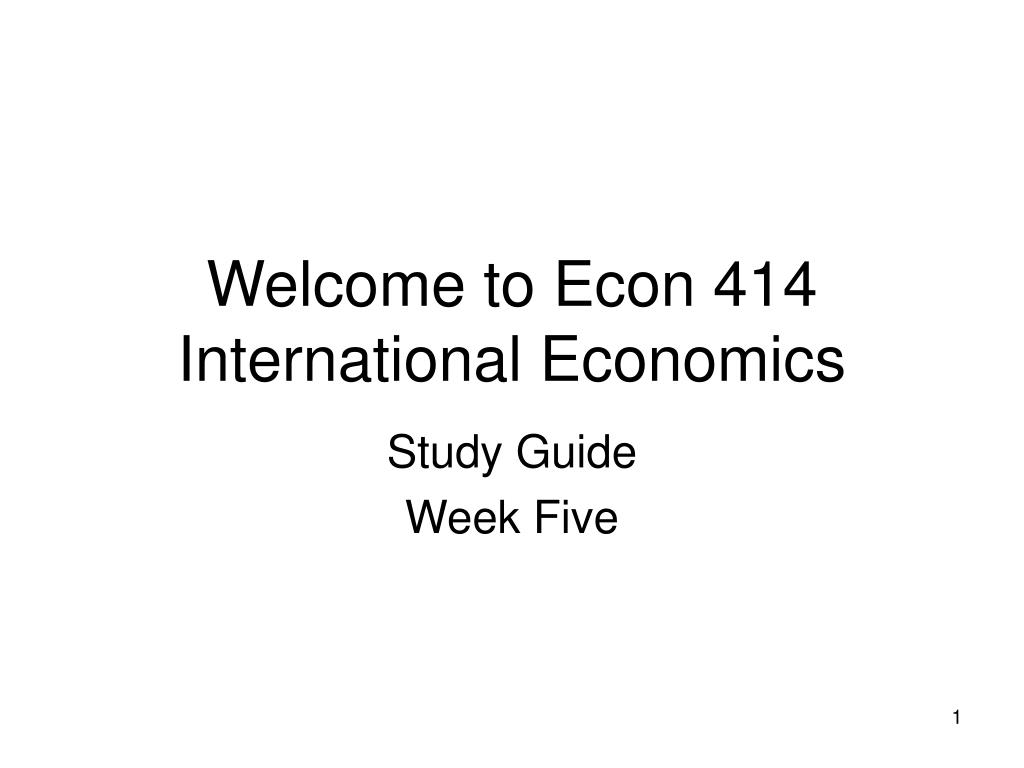 welcome to econ 414 international economics l.