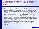 example should you lease or buy