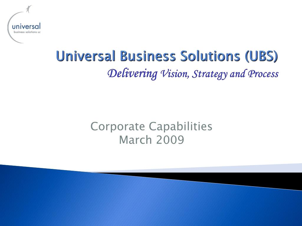 universal business solutions ubs delivering vision strategy and process l.
