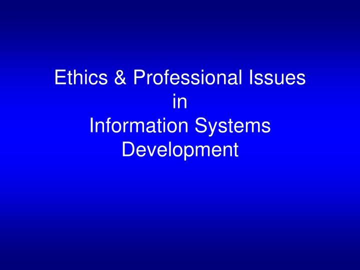 ethics professional issues in information systems development n.