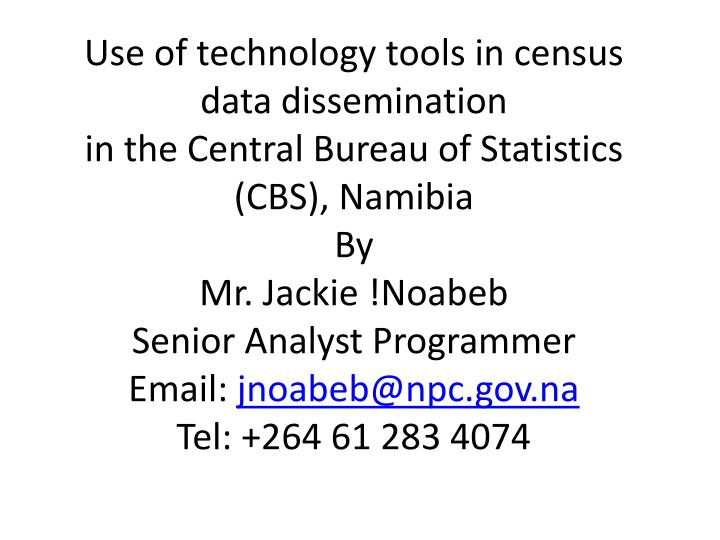 Use of technology tools in census data dissemination