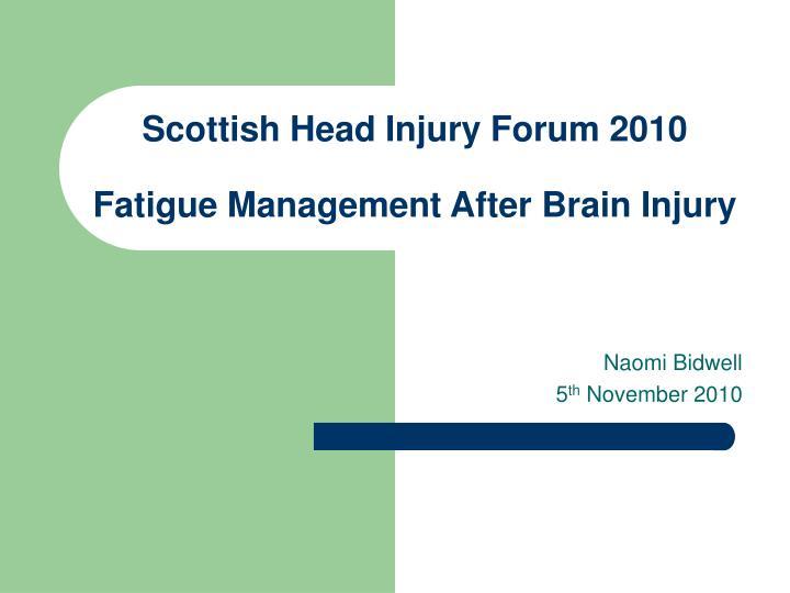 scottish head injury forum 2010 fatigue management after brain injury n.