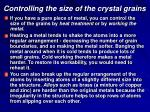 controlling the size of the crystal grains