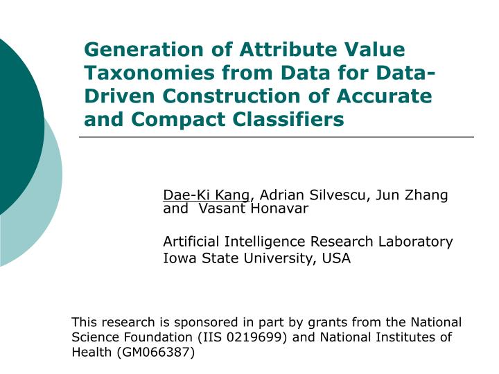 Generation of Attribute Value Taxonomies from Data for Data-Driven Construction of Accurate and Comp...