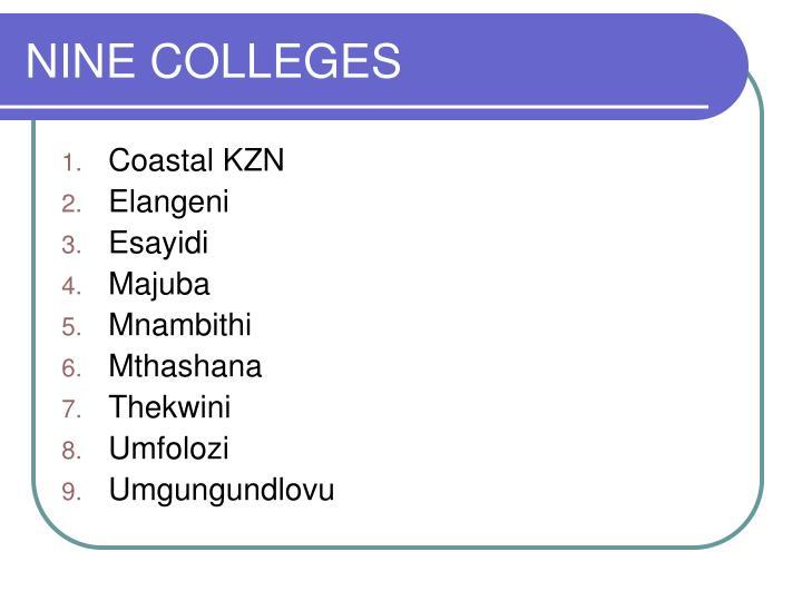 Nine colleges
