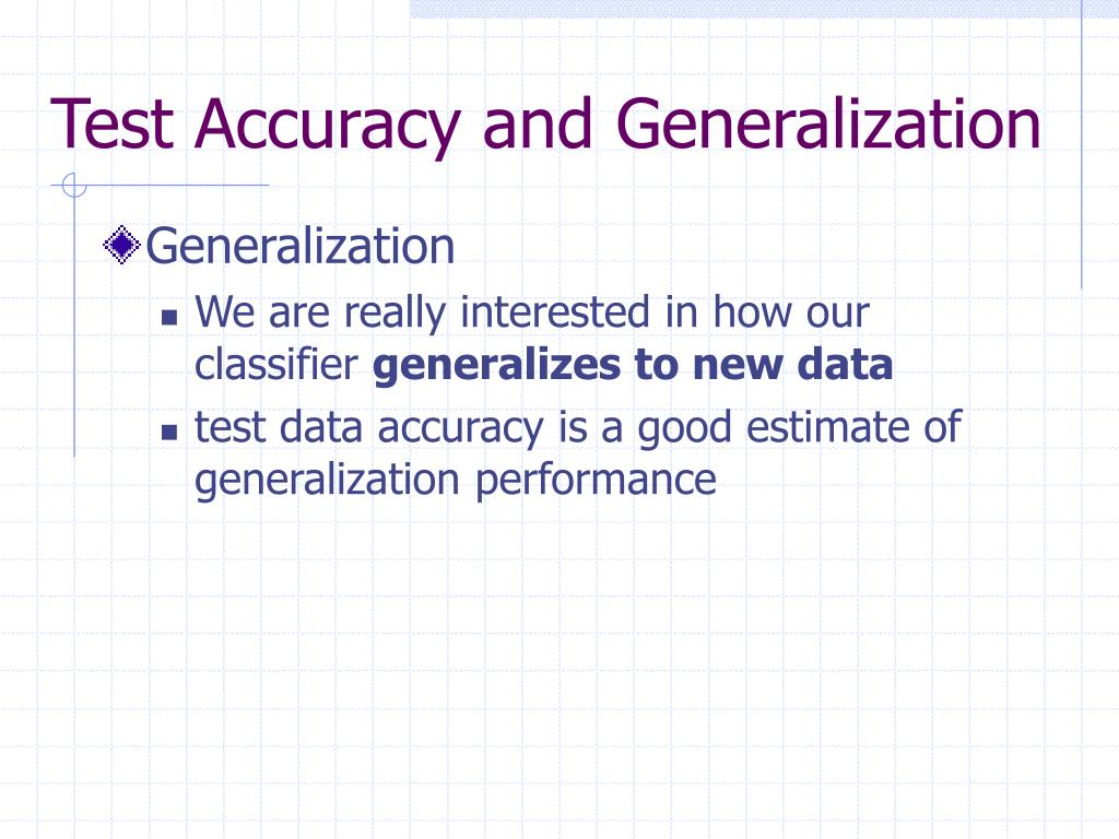 Test Accuracy and Generalization