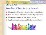 office art wordart objects continued