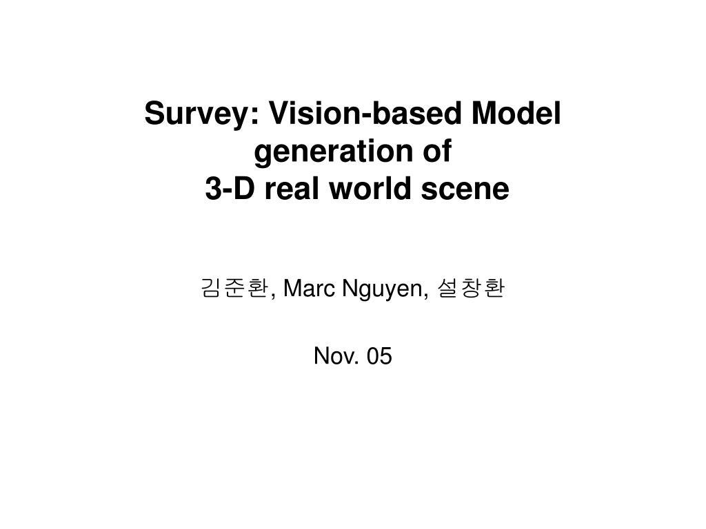 survey vision based model generation of 3 d real world scene l.