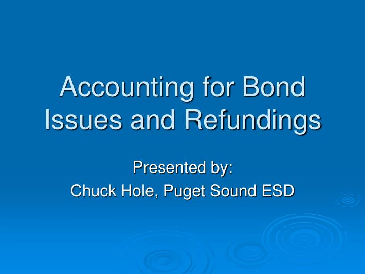 accounting for bond issues and refundings n.