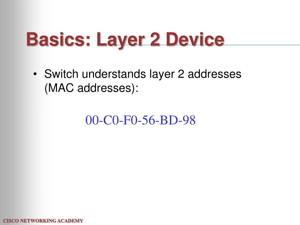 Basics: Layer 2 Device