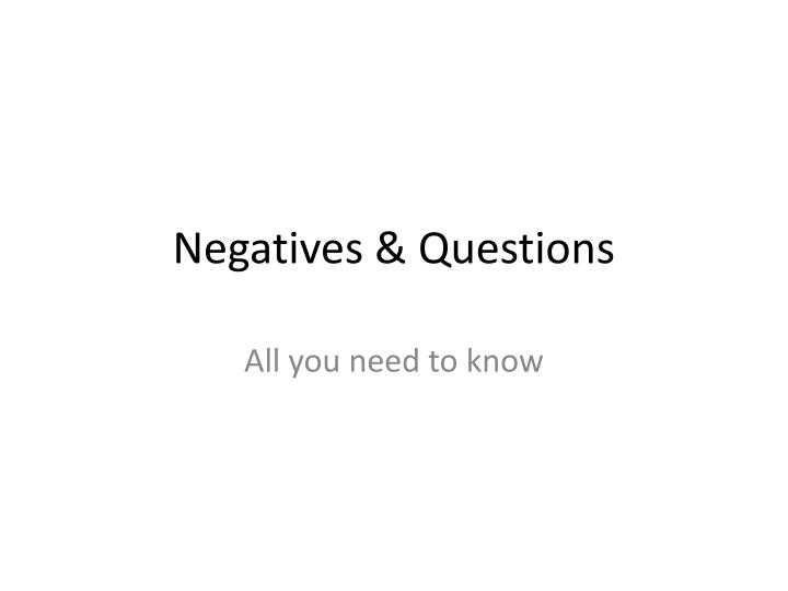 Negatives questions