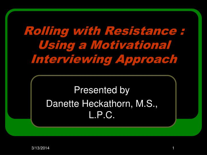 rolling with resistance using a motivational interviewing approach n.